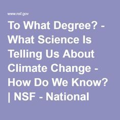 To What Degree? - What Science Is Telling Us About Climate Change - How Do We Know? | NSF - National Science Foundation