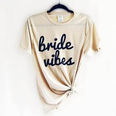 Bride Vibes Tee - Say bye to single life and hello to married life! This bride tee makes a great addition to your wardrobe while you& planning your dream wedding! Perfect Wedding, Our Wedding, Dream Wedding, Elegant Wedding, Wedding Reception, Wedding Gifts, Wedding Week, Wedding Shit, Festival Wedding