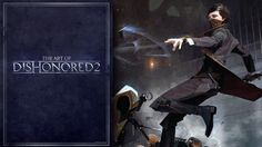 The Art of Dishonored 2 Book Brings Tons of Exclusive Concept Art