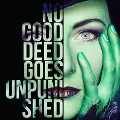 NO GOOD DEED GOES UNPUNISHED #Wicked @wickeduk
