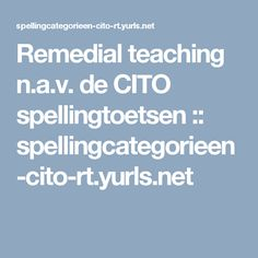 Remedial teaching n.a.v. de CITO spellingtoetsen :: spellingcategorieen-cito-rt.yurls.net
