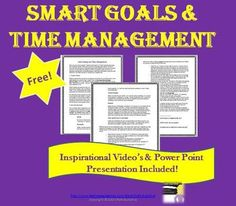 SMART Goal Setting and Time Management This is a 3-page guide to help your students create and accomplish their goals. It reviews the SMART system of goal setting, which I find is the most useful technique. Goal setting is a necessary skill that all students should know before graduating high school. This is useful for any secondary classroom. Three inspirational video's and a power point presentation are included.