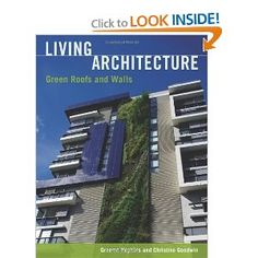 Amazon.com: Living Architecture: Green Roofs and Walls (9780643096639): Graeme Hopkins, Christine Goodwin: Books