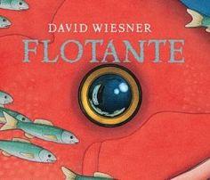 Flotante  David Wiesner  Océano  El mar nos devuelve interesantes historias