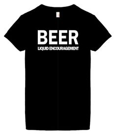 Women's Funny T-Shirts (BEER LIQUID ENCOURAGEMENT) Humorous Slogans Comical Sayings Womens Fashion Cut Black Shirt; Great Gift Ideas for Women, Ladies, Misses, Juniors,  Teens (Novelty LOL Tees)