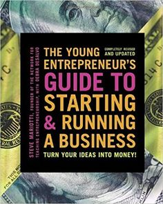 SThe Young Entrepreneur's Guide to Starting and Running a Business