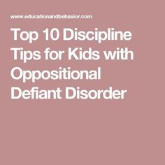 10 Ten Discipline Tips for Kids with Oppositional Defiant Disorder - Education and Behavior Oppositional Defiant Disorder Strategies, Oppositional Defiance, Defiance Disorder, Conduct Disorder, Behavior Interventions, Mindfulness For Kids, Kids Mental Health, Cognitive Behavioral Therapy, Occupational Therapy