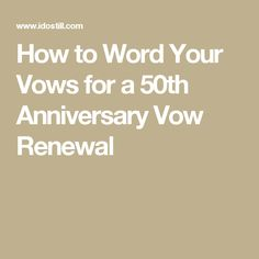 How can you get marriage or anniversary congrats from the white five steps to the perfect vows for a anniversary vow renewal the vows you say to one another today are as important as those said at your wedding m4hsunfo