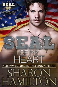 "SEAL of My Heart, book 7 Seal Brotherhood ""Action packed drama with hot love scenes throughout."""