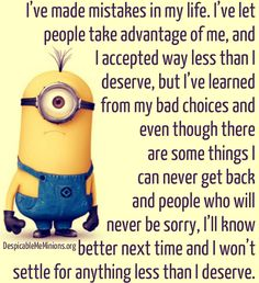 Minion Quotes - I have made mistakes in my life