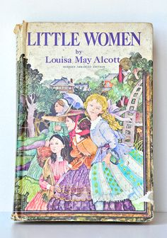 Vintage Little Women Book by Louisa May Alcott~I HAVE this book!  Loved reading it as a young girl.