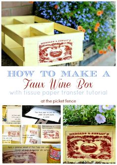 How to make a faux wine box and a tissue paper transfer tutorial from www.atthepicketfence.com