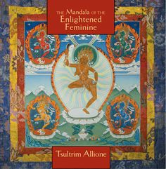 The Tibetan Buddhist tradition carries exotic tales about fearless female sky dancers, or wisdom dakinis, who dance in limitless space and act as messengers, guides, and protectors. These five dakinis manifest the feminine wisdom energy, bringing strength, power, and transformation to our lives. On The Mandala of the Enlightened Feminine, Tsultrim Allione, one of the first women to be ordained a Buddhist nun more than 30 years ago.
