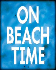 8x10 Artistic Word Print - On Beach Time