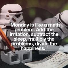 20 Happy Monday Quotes - Quotes and Humor Math Quotes, Funny Quotes, Life Quotes, School Quotes, Free Math Help, Happy Monday Quotes, Math Poster, Simple Math, Easy Math