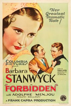 p Columbia Pictures ''Forbidden'' starring Barbara Stanwyck, Adolphe Menjou and Ralph Bellamy. Directed by Frank Capra. Barbara Stanwyck, Classic Movie Posters, Movie Poster Art, Classic Movies, Old Movies, Vintage Movies, Vintage Ads, Vintage Prints, Pre Code Movies