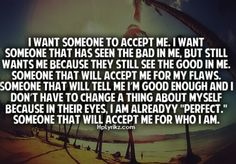 I want someone to accept me.