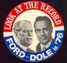 LARGE FORD-DOLE IN 76 PRESIDENTIAL PIN BACK BUTTON