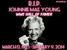 "( 2016 IN MEMORY OF Divas of WWE ★ †  MAE YOUNG ) ★ † Johnnie Mae Young - Monday, March 12, 1923 - 5' 3"" - Sand Springs, Oklahoma, USA. Died: Tuesday, January 14, 2014 (aged of 90) - Columbia, South Carolina, USA. ""The Wrestling Divas of WWE."" Johnnie Mae Young one of the best wwe divas of all time she was 90 year old now we she will miss one if my wrestle Lengend"""