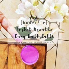 [bodycare] : Sorbet breathe easy bath salts For All Things Lovely, Breathe Easy, Bath Salts, Sorbet, Body Care, Blog, Beauty, Cosmetology, Bath And Body