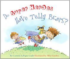 Do Super Heroes Have Teddy Bears? by Carmela LaVigna Coyle. This looks so cute!
