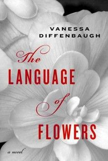 I LOVED this book! The language of Flowers