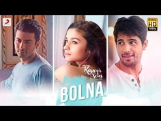 If you love someone, tell them, because hearts are often broken by words that are left unspoken. Here's Bolna featuring Alia Bhatt, Sidharth Malhotra and Faw...