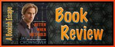 A Bookish Escape: Book Review: Better When He's Bold (Welcome to the...