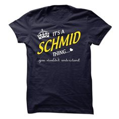 Its A SCHMID Thing..! - #gift ideas #gift for her. LIMITED TIME PRICE => https://www.sunfrog.com/Names/Its-A-SCHMID-Thing-7723728-Guys.html?68278