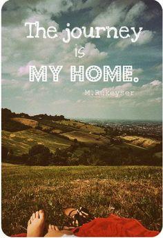 """""""El camino es mi hogar."""""""