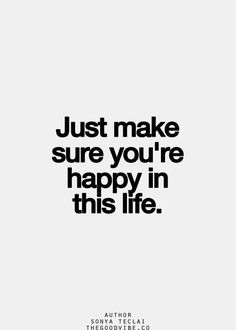 Life Quote: The Good Vibe Inspirational Picture Quotes Motivacional Quotes, Happy Quotes, Words Quotes, Positive Quotes, Life Quotes, True Happiness Quotes, Hilarious Quotes, Couple Quotes, Wisdom Quotes