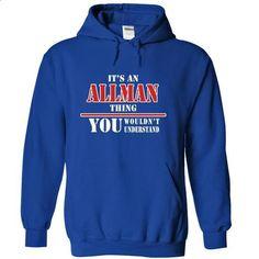 Its an ALLMAN Thing, You Wouldnt Understand! - #off the shoulder sweatshirt #couple sweatshirt. GET YOURS => https://www.sunfrog.com/Names/Its-an-ALLMAN-Thing-You-Wouldnt-Understand-wjfpxsywir-RoyalBlue-7822177-Hoodie.html?68278