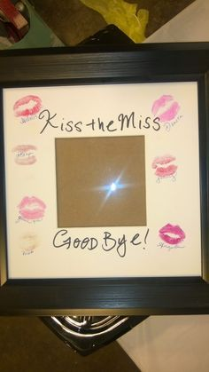 Bachelorette Party Ideas. All guests kiss the frame with different lipsticks and sign their names. Then give as a gift to bride with photo of night out to remember! //ohgraciepie