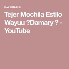 Tejer Mochila Estilo Wayuu ♥Damary ♥ - YouTube Youtube, Dupes, Weaving, Backpack, Style, Youtubers, Youtube Movies