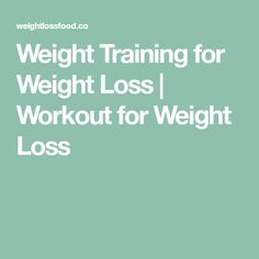 Weight Training for Weight Loss | Workout for Weight Loss