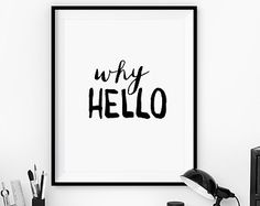 """Gift Ideas for Her Motivational Poster """"Why Hello"""" Typography Poster Birthday Gift Graduation Gift Xmas Gift Art Print"""