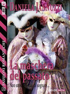 La maschera del passato (Passioni Romantiche) eBook: Daniela Jannuzzi: Amazon.it: Kindle Store