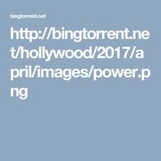 http://bingtorrent.net/hollywood/2017/april/images/power.png