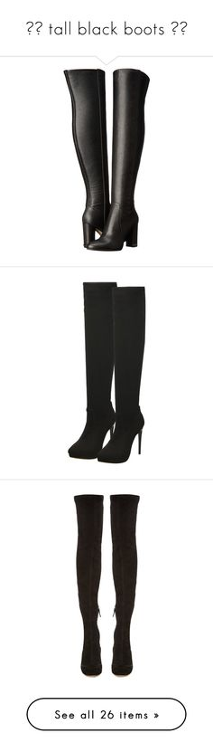 """""""☆━ tall black boots ━☆"""" by babyprincessdarling ❤ liked on Polyvore featuring shoes, boots, over-the-knee boots, faux leather boots, stretch over the knee boots, leather boots, thigh high boots, over-knee boots, heels and black boots"""