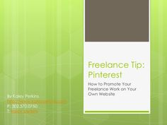 Pinterest: How to promote your own freelance work on your own website using a Pinterest Widget.