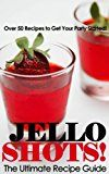 Free Kindle Book -   Jello Shots! - The Ultimate Recipe Guide - Over 50 Delicious & Best Selling Recipes Check more at http://www.free-kindle-books-4u.com/cookbooks-food-winefree-jello-shots-the-ultimate-recipe-guide-over-50-delicious-best-selling-recipes/