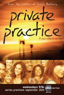 """Private Practice (2007 - ) A spin-off of the medical drama """"Grey's Anatomy"""" centering on the life of neonatal surgeon Addison Montgomery."""