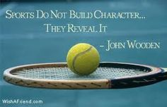 GREAT quote...no idea why there's a tennis background for one of the best Basketball coaches ever?