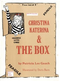 Christina Katerina & the Box by Patricia Lee Gauch. $7.95. Publisher: Boyds Mills Press; Reprint edition (April 1, 2012). Reading level: Ages 4 and up. Publication: April 1, 2012
