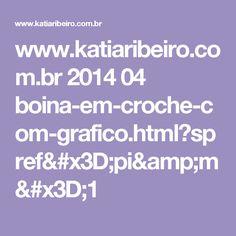 www.katiaribeiro.com.br 2014 04 boina-em-croche-com-grafico.html?spref=pi&m=1