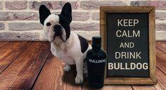 Keep calm and drink BULLDOG! @GiftsandBottles