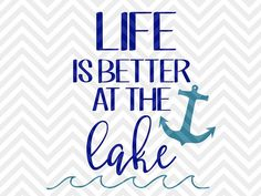 Life is Better at the Lake anchor lake life boat hair SVG file - Cut File - Cricut projects - cricut ideas - cricut explore - silhouette cameo projects - Silhouette projects by KristinAmandaDesigns