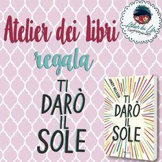 "#AtelierDeiLibri Atelier dei Libri: Giveaway ""Ti darò il sole"" di Jandy Nelson"