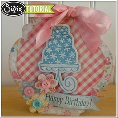 Sizzix Die Cutting Tutorial: Happy Birthday Card by Stephanie Barnard
