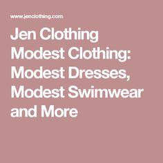 Jen Clothing Modest Clothing: Modest Dresses, Modest Swimwear and More